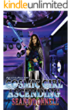 Cosmic Girl Ascending (Sage and the Arcane Order #1): An Epic Space Fantasy Adventure (Arcane Universe)