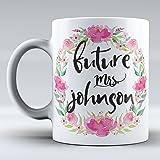 Personalized Engagement Mug Future Mrs Mug Engagement Gift Future Mrs Cup Engaged Mug Floral Wedding Mug Bridal Shower Gift Fiance Gift