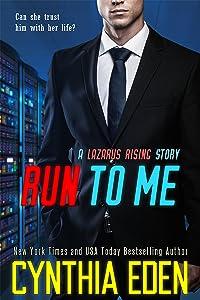 Run To Me (Lazarus Rising Book 4)