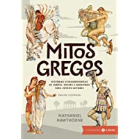 Mitos gregos: Histórias extraordinárias de heróis, deuses e monstros para jovens leitores