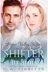 Shifter In Arms (Pepper Valley Shifters Book 3) Kindle Edition
