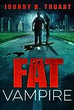 Fat Vampire (English Edition)