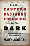 Let the Eastern Bastards Freeze in the Dark: The