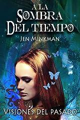 A La Sombra Del Tiempo, Libro 2: Visiones Del Pasado (Spanish Edition) Kindle Edition