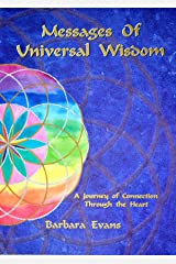 Messages of Universal Wisdom: A Journey of Connection through the Heart Paperback