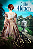 His Rebellious Lass (Scottish Hearts Book 1)