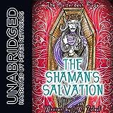 The Shaman's Salvation: The Balderdash Saga, Book 3