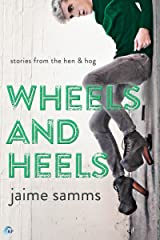 Wheels and Heels (Stories from the Hen and Hog Book 1) Kindle Edition