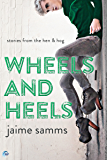 Wheels and Heels (Stories from the Hen and Hog Book 1)