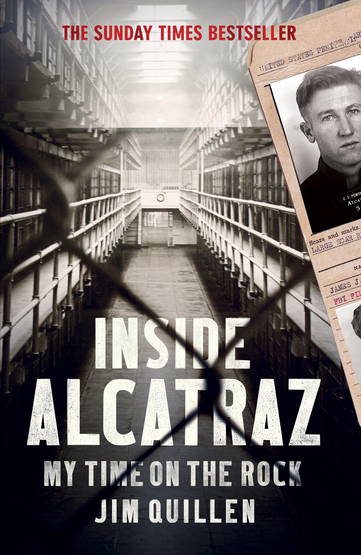 Inside Alcatraz: My Time on the Rock Paperback – January 26, 2016 Jim Quillen Random House UK 1784750662 Criminals & Outlaws