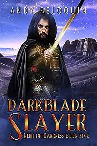 Darkblade Slayer: An Epic Fantasy Adventure (Hero of Darkness Book 5)