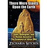 Read There Were Giants Upon The Earth Earth Chronicles 75 By Zecharia Sitchin