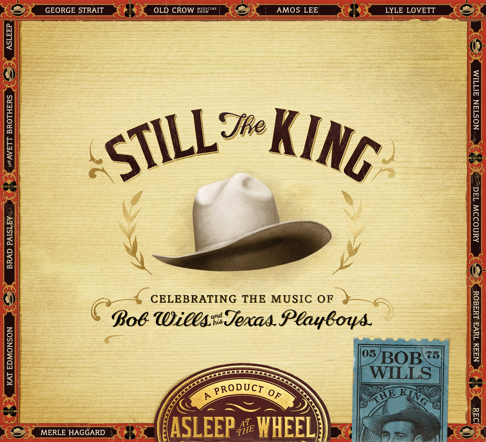 Still the King: Celebrating the Music of Bob Wills and His Texas Playboys (Embossed CD package, contains 20 page booklet)