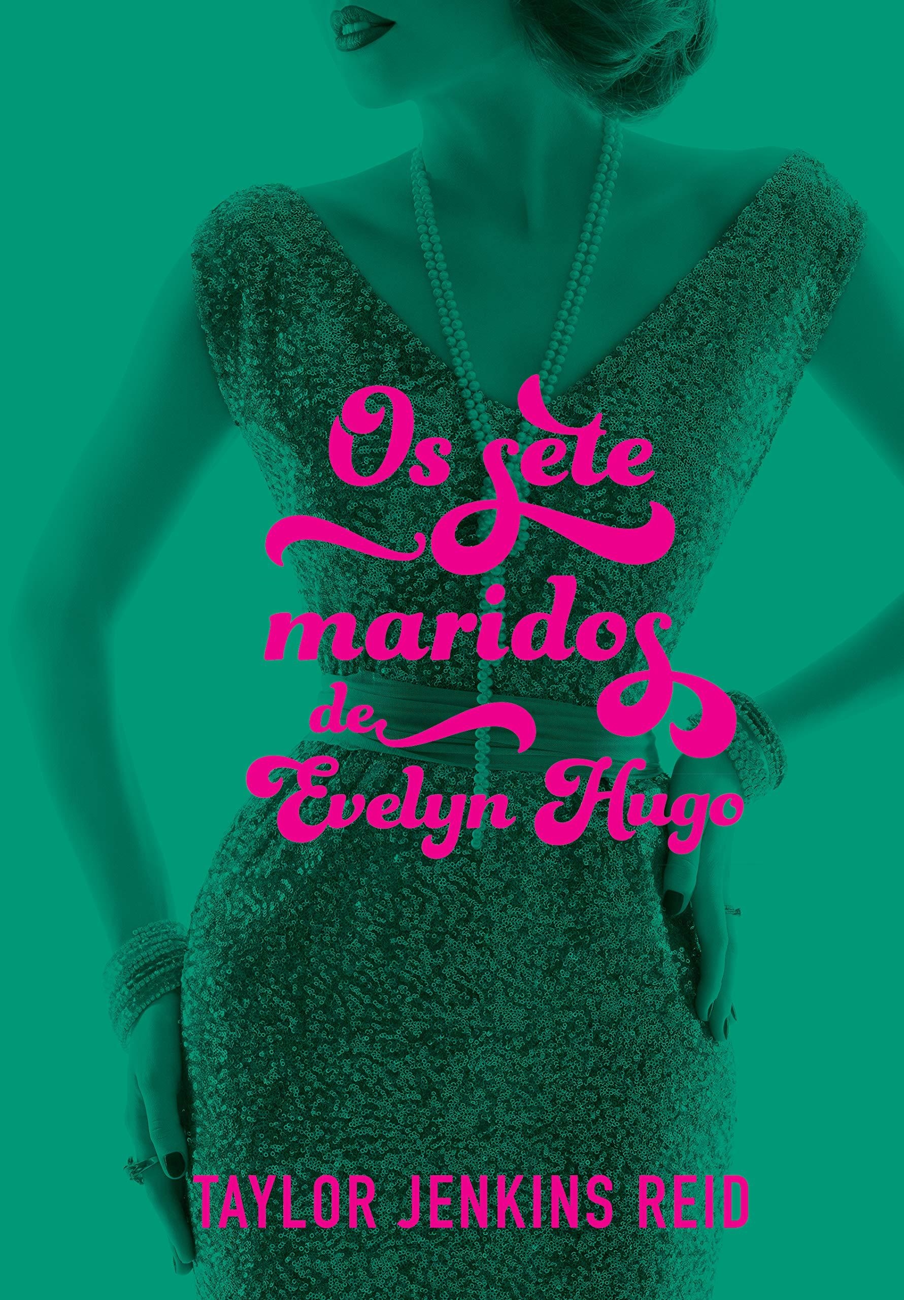 Os Sete Maridos De Evelyn Hugo Em Portugues Do Brasil 9788584391509 Taylor Jenkins Reid Books