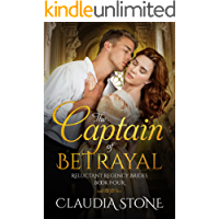 The Captain of Betrayal (Reluctant Regency Brides Book 4)