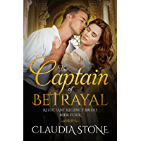 The Captain of Betrayal (Reluctant Regency Brides Book 4) (English Edition)