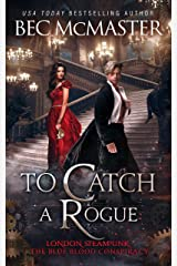 To Catch A Rogue (London Steampunk: The Blue Blood Conspiracy Book 4) Kindle Edition