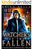 Watchers of the Fallen (A Second Death Supernatural Thriller Book 1)