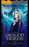 The Dragon Heiress: The Dragon Realms: Book 1: A Reverse Harem Fantasy