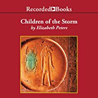 Children of the Storm: The Amelia Peabody Series, Book 15