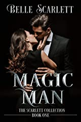 Magic Man: (The Scarlett Collection Book One) Kindle Edition