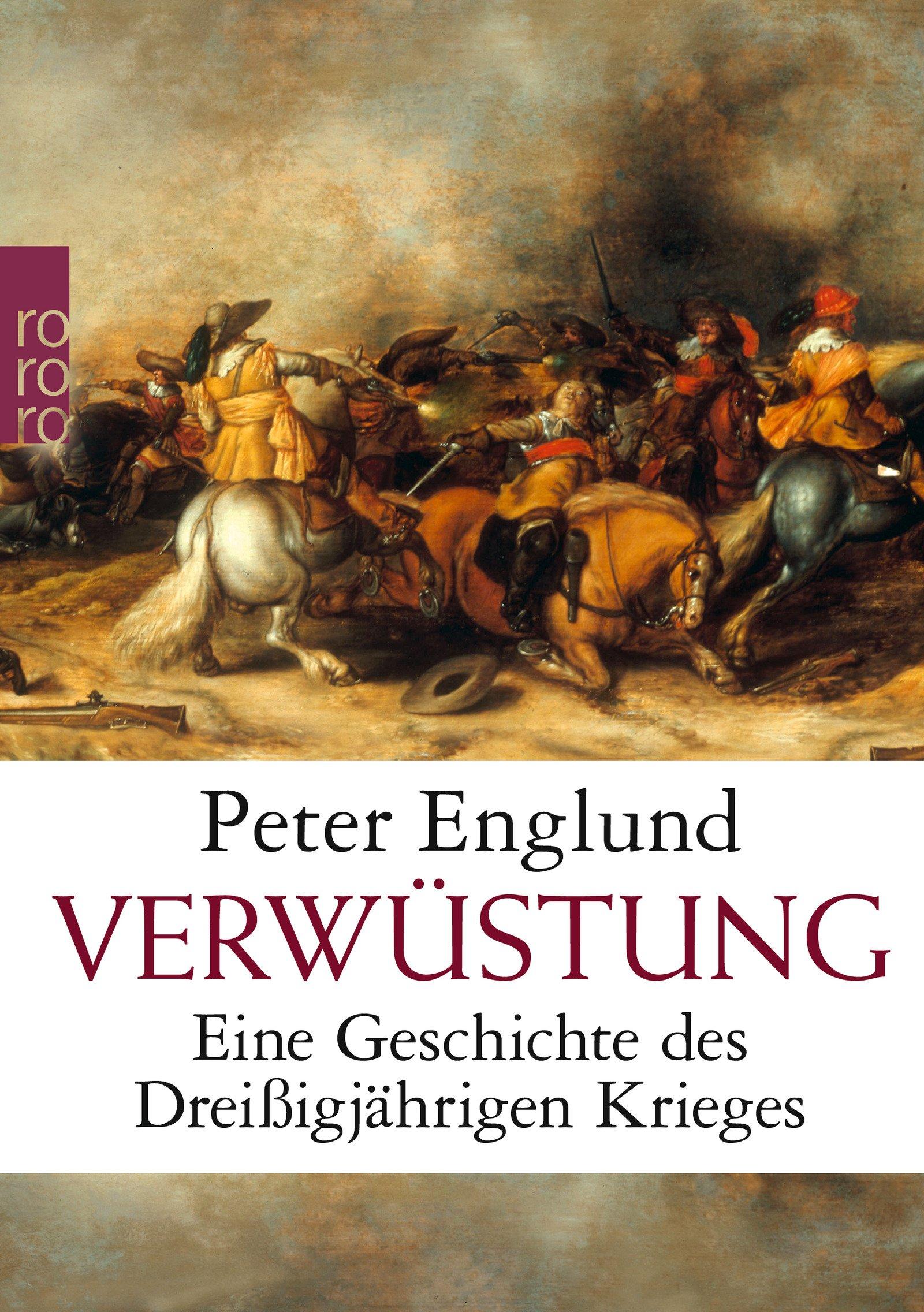 Verwüstung: Eine Geschichte des Dreißigjährigen Krieges Taschenbuch – 2. April 2013 Peter Englund Wolfgang Butt Rowohlt Taschenbuch 349962768X