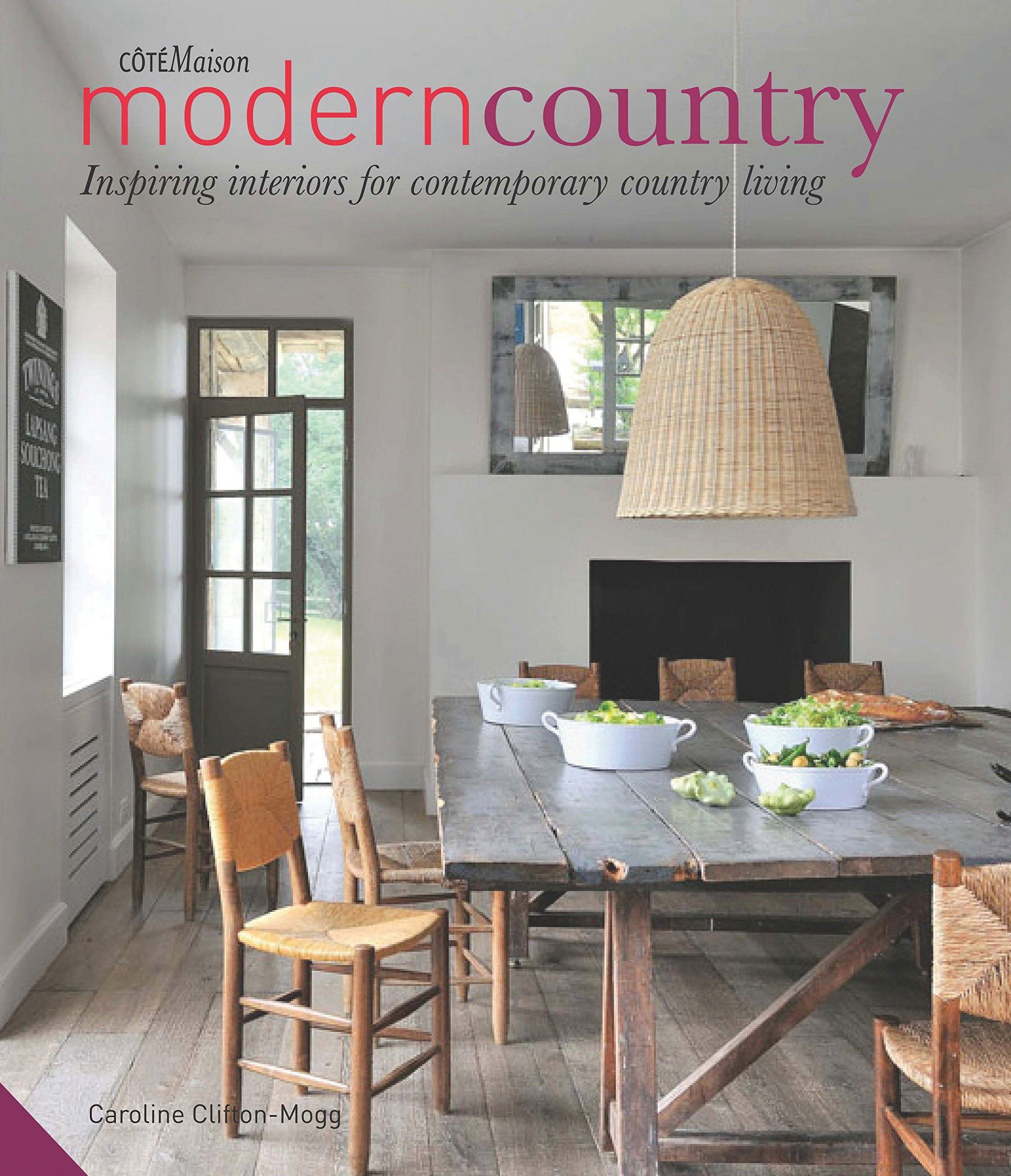 Delightful Modern Country: Inspiring Interiors For Contemporary Country Living