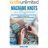 Macramè Knots Book For Beginners: Discover How to