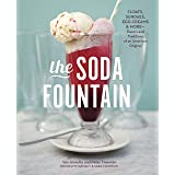 The Soda Fountain: Floats, Sundaes, Egg Creams & More--Stories and Flavors of an American Original [A Cookbook]