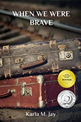 When We Were Brave Kindle Edition