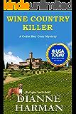 Wine Country Killer: A Cedar Bay Cozy Mystery (Cedar Bay Cozy Mystery Series Book 15)
