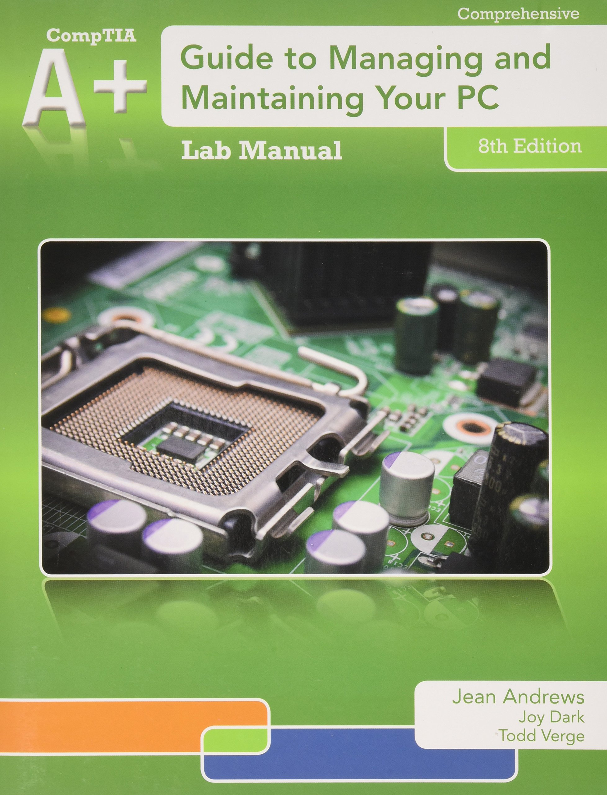 Bundle: A+ Guide to Managing & Maintaining Your PC (with Printed Access  Card), 8th + Lab Manual: Jean Andrews: 9781285481951: Books - Amazon.ca