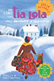 De como tia Lola vino (de visita) a quedarse (How Aunt Lola Came to (Visit) Stay Spanish Edition) (The Tia Lola Stories)