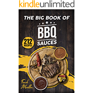 The Big Book of BBQ Sauces: 212 Barbecue Sauces Straight from the Pitmaster (Barbecue Cookbook)