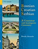 Bosnian, Croatian, Serbian: A Grammar with Sociolinguistic Commentary