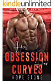 His Obsession Her Curves: A Billionaire Man Strong Woman Romance (Book 2) (Insta Love Alpha Male)