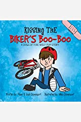 Kissing the Biker's Boo-Boo (A Dogs of Fire Wolf Pup Story Book 1) Kindle Edition