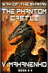 The Phantom Castle (The Way of the Shaman: Book #4) LitRPG series Kindle Edition