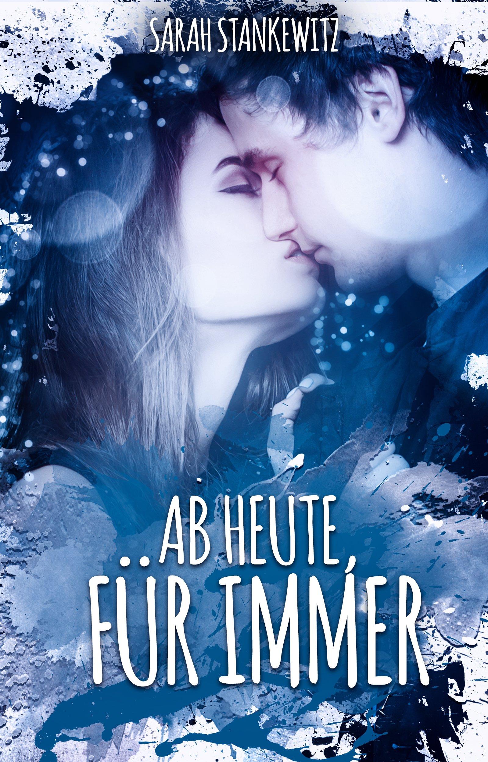 Ab Heute Für Immer (German Edition)