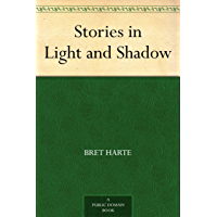 Stories in Light and Shadow (免费公版书) (English Edition)