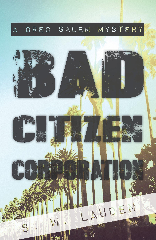 Bad Citizen Corporation: A Greg Salem Mystery pdf epub