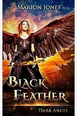 Black Feather: Dark Angel (The Golden Feather Saga) Kindle Edition