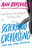Sisterhood Everlasting (Sisterhood of the Traveling Pants): A Novel (Sisterhood Series)