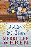 A Match to Call Ours (Front Porch Promises Book 1)