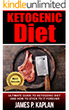 Ketogenic Diet: The Ultimate Guide to Ketogenic Diet and How to Stick to it Forever (Now with a Bonus Chapter on Foods to Avoid!) (Diabetes 101, Diabetes ... Cholesterol 101, Low Cholesterol Guide,)