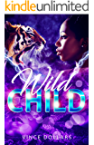 WILD CHILD: MY RATCHET DAUGHTER