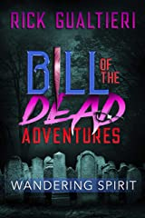 Wandering Spirit (Bill of the Dead Adventures Book 2) Kindle Edition