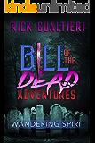 Wandering Spirit (Bill of the Dead Adventures Book 2)