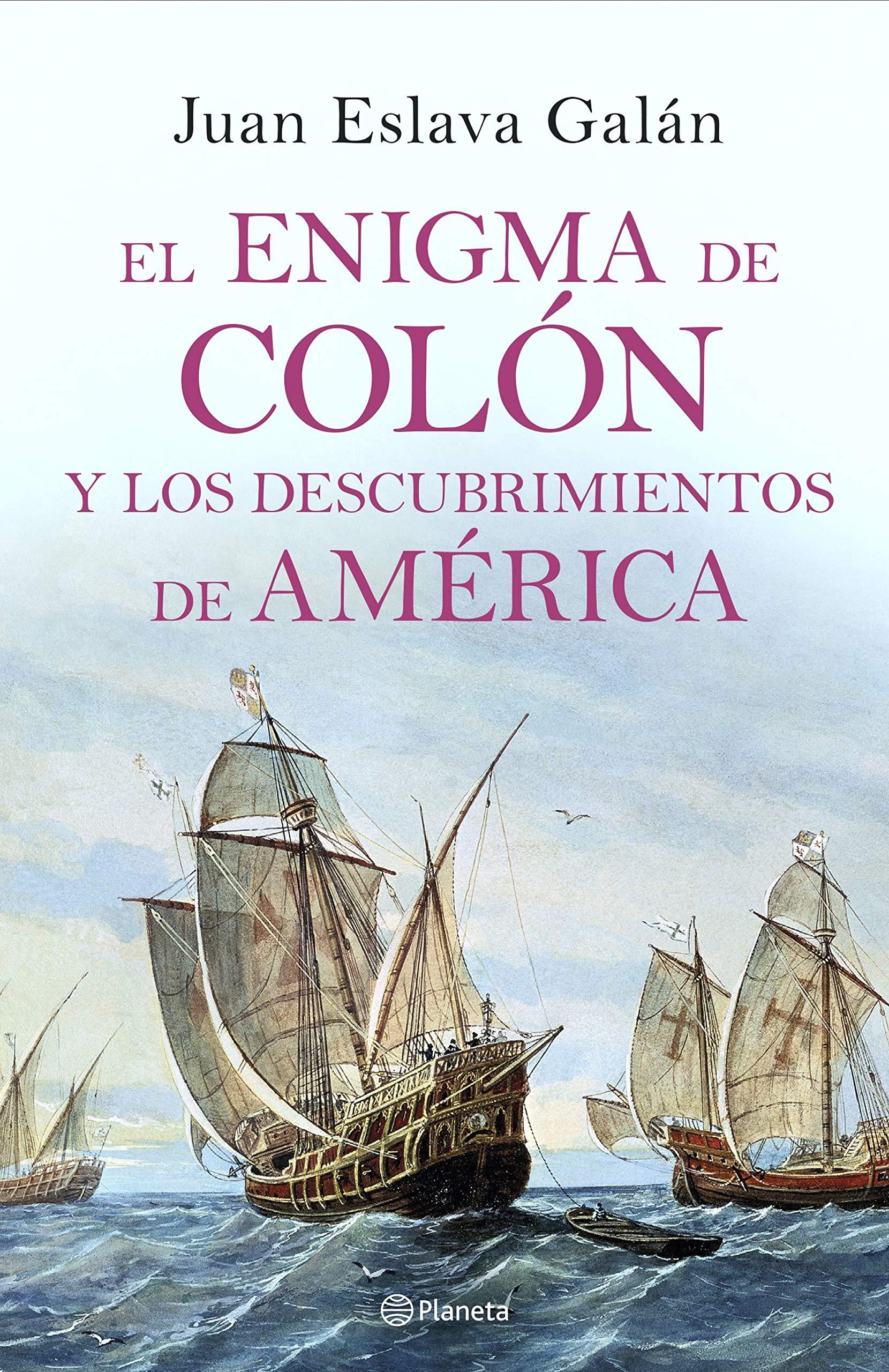 El enigma de Colón y los descubrimientos de América (Volumen independiente) por Juan Eslava Galán