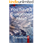 You have a Dangerous Mind (English Edition)